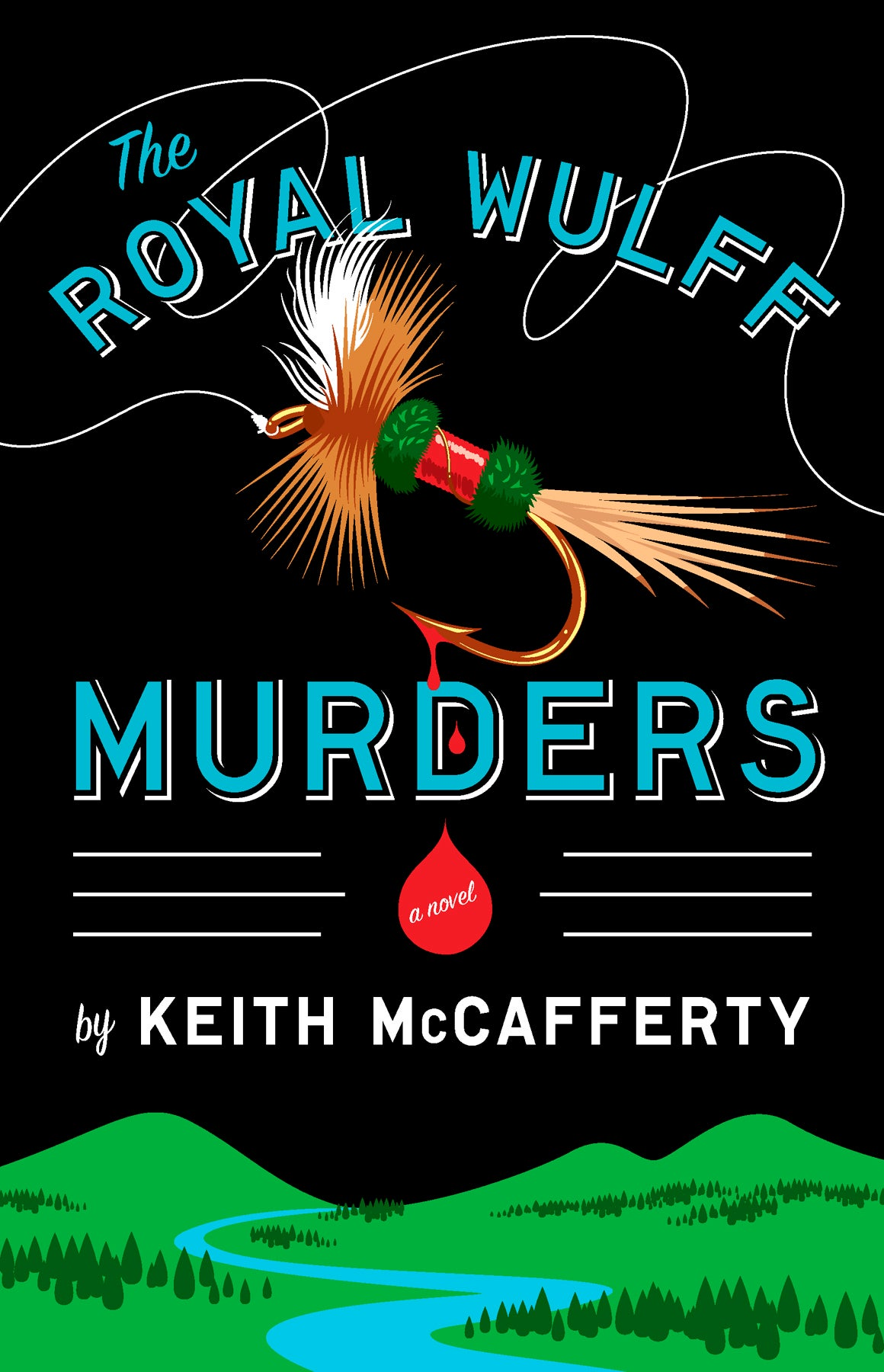 An Excerpt from THE ROYAL WULFF MURDERS by Keith McCafferty