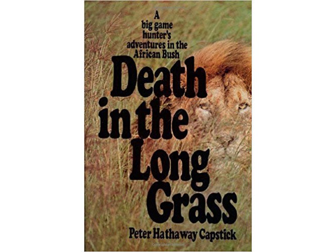 Death in the Long Grass, by Peter Hathaway Capstick
