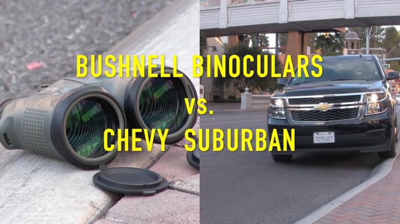 Bushnell Binoculars vs. Chevy Suburban