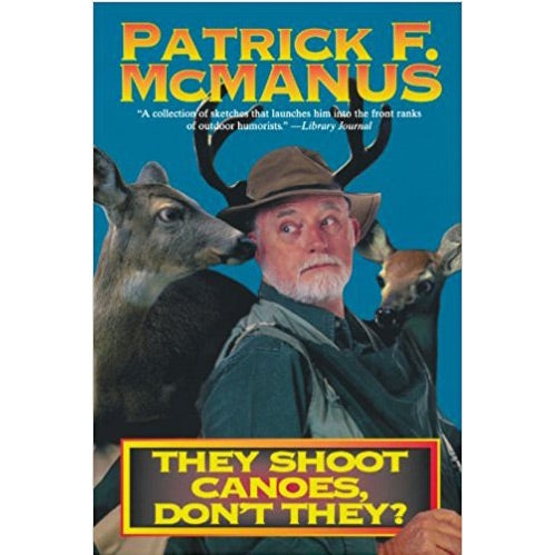 they shoot canoes book patrick mcmanus
