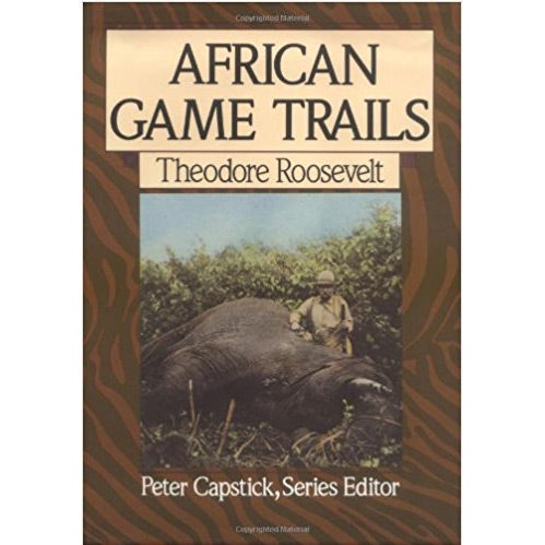 african game trails book theodore roosevelt