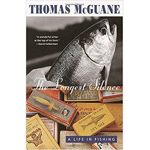 longest silence fishing book thomas mcguane