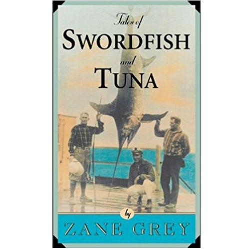tales swordfish tuna book zane grey