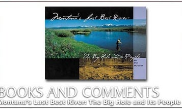 Montana's Last Best River: The Big Hole and Its People