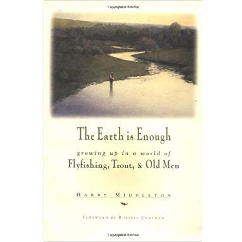 flyfishing trout book earth is enough harry middleton