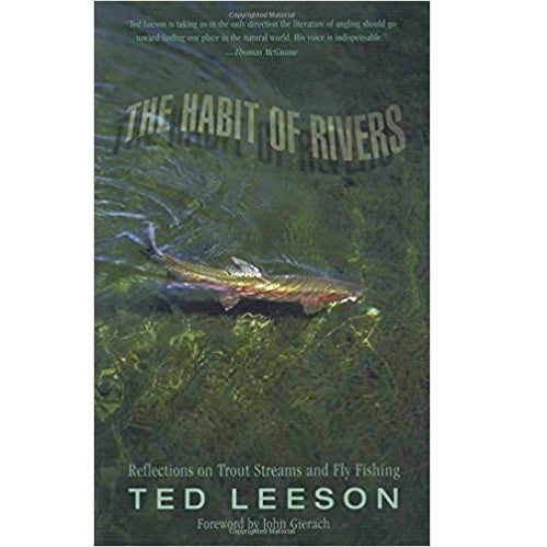 habit of rivers fishing ook ted leeson