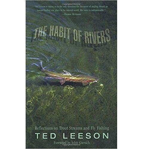 habit of rivers fishing ook ted leeson