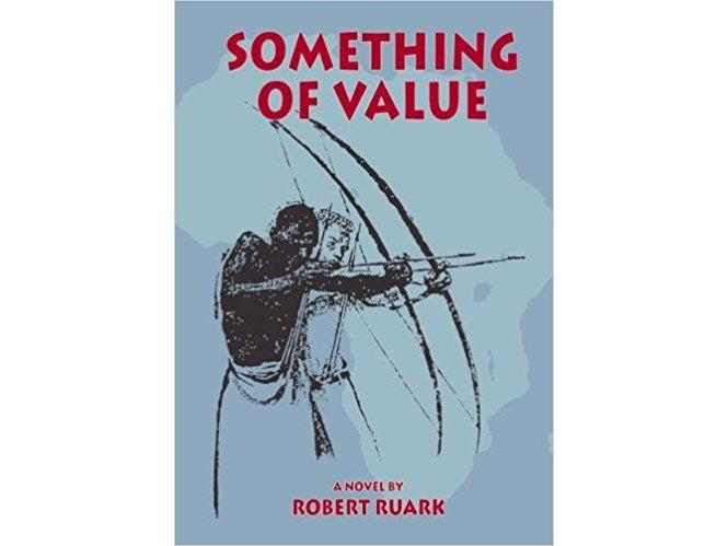 Something of Value, by Robert Ruark