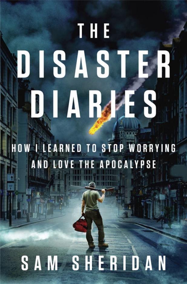 Hunting to Survive the Apocalypse: An Interview with 'Disaster Diaries' Author Sam Sheridan