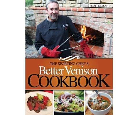 The Sporting Chef's Better Venison Cookbook