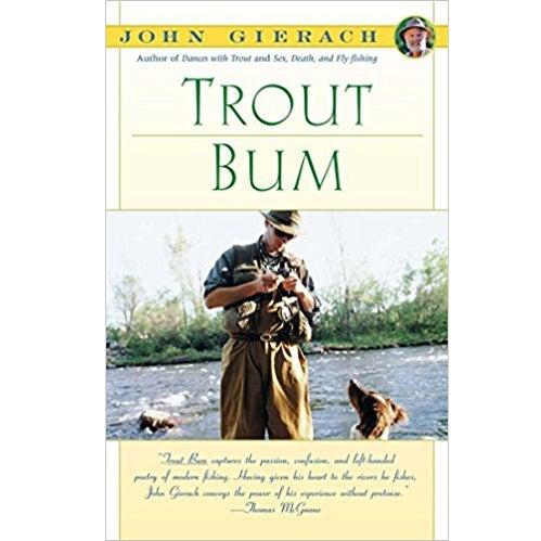 trout bum john gierach fishing book