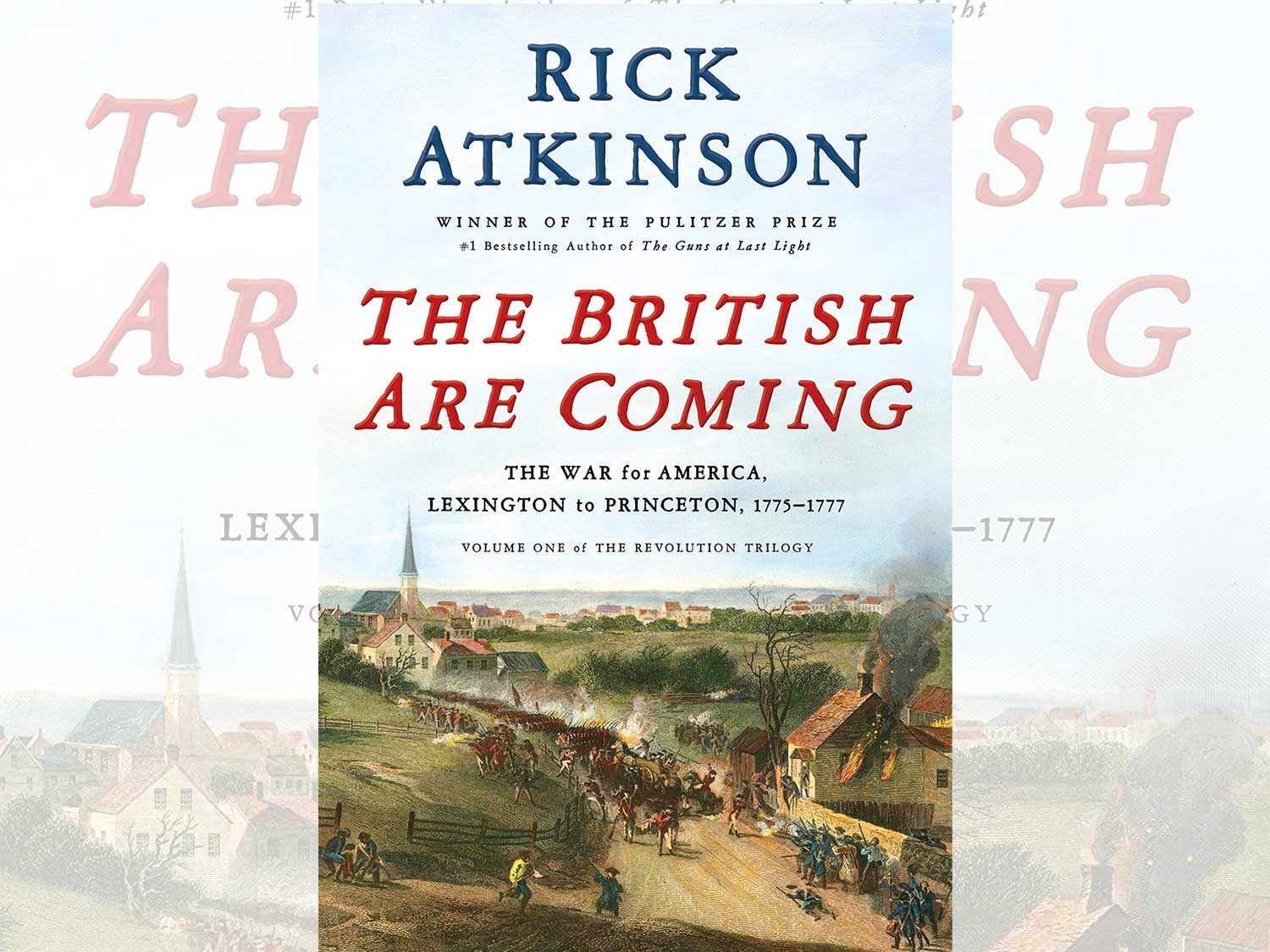 Book Review: The British Are Coming, by Rick Atkison
