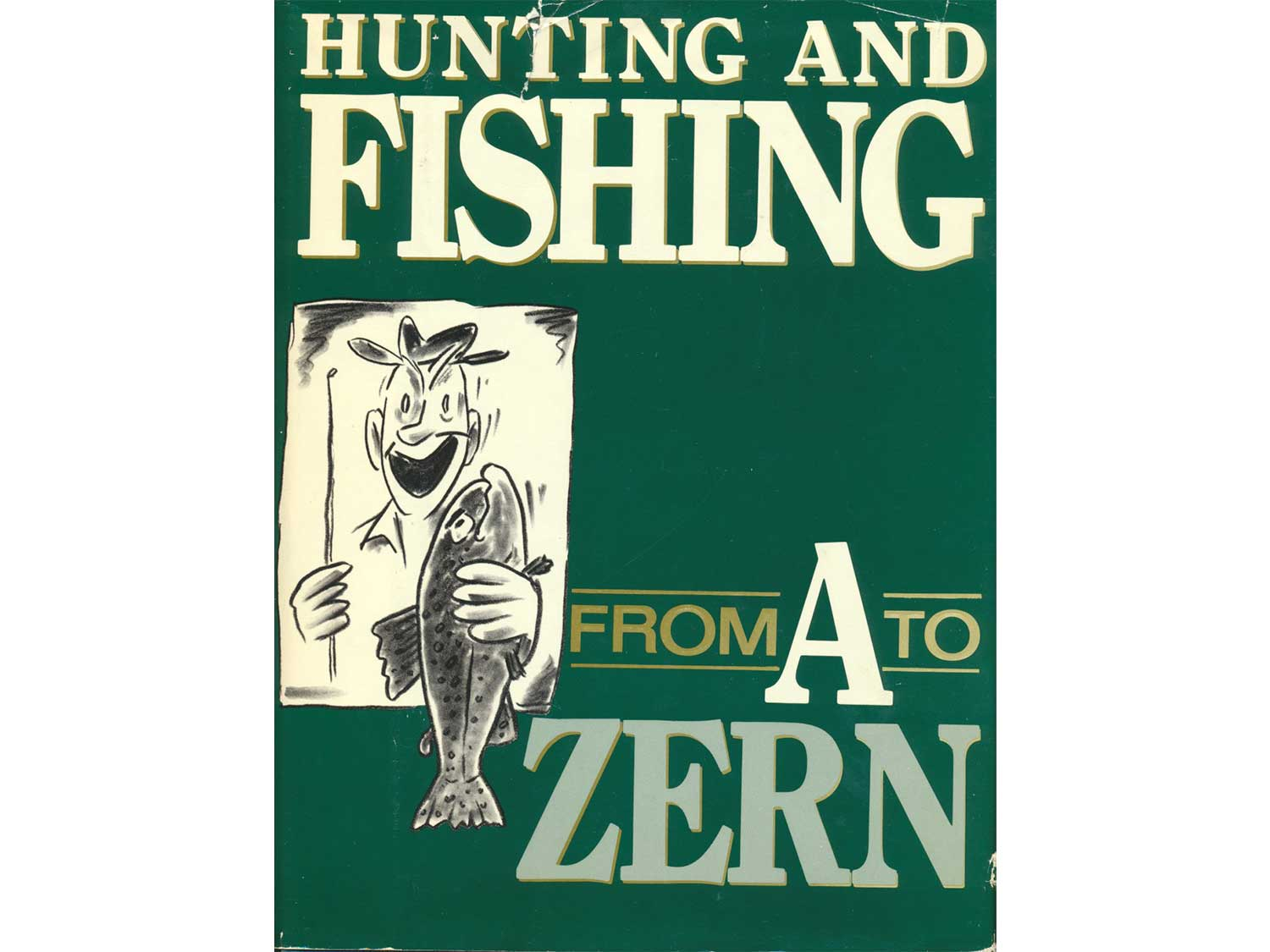 Hunting and Fishing from A to Zern, by Ed Zern