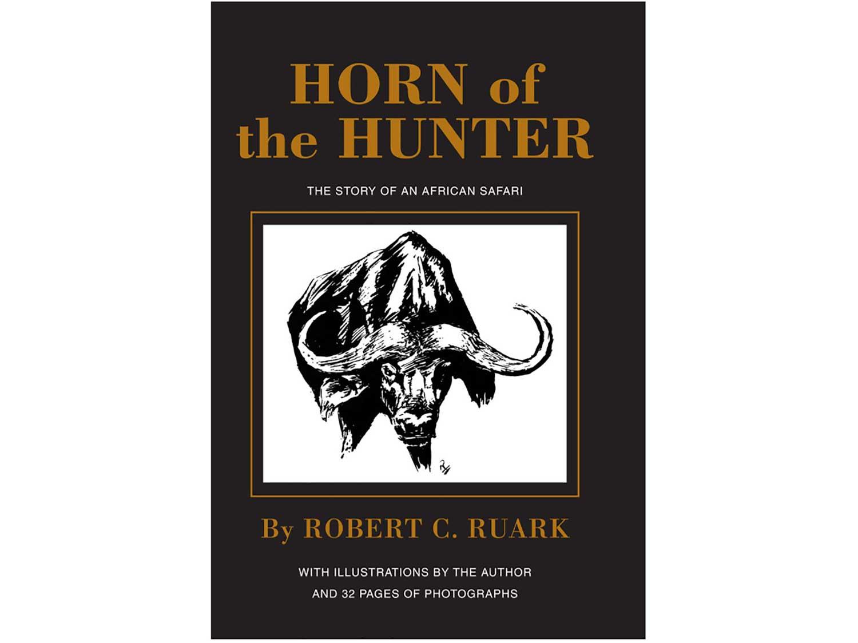 Horn of the Hunter by Robert Ruark