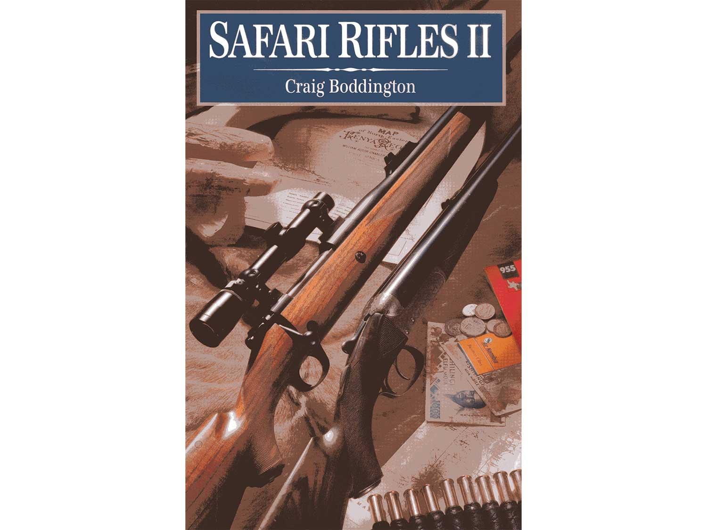 Safari Rifles II by Craig Boddington