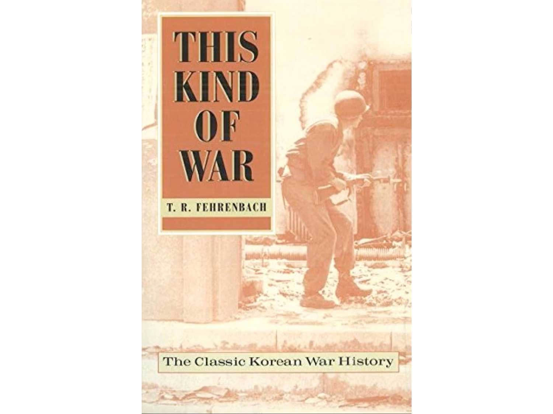 This Kind of War, by T.R. Fehrenbach