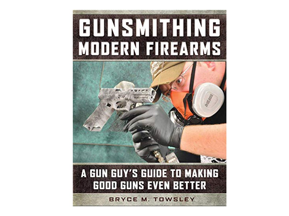 Everything You Want to Know about Gunsmithing, with Attitude
