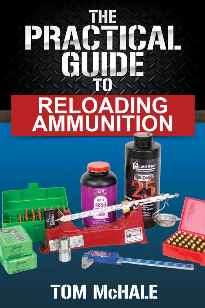 The Practical Guide to Reloading Ammunition by Tom McHale.