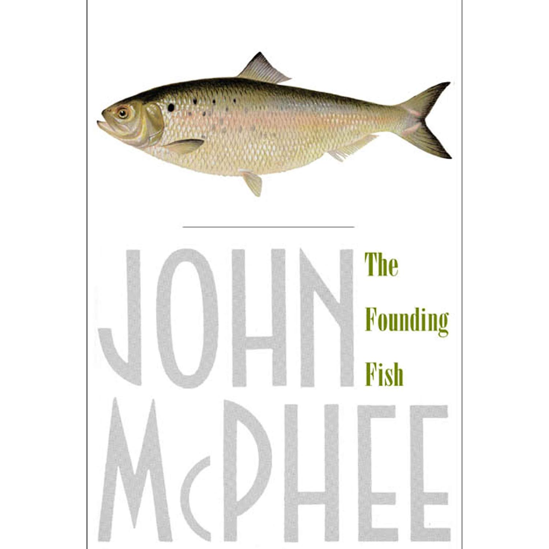 "<i>The Founding Fish</i> by John McPhee"" class=""wp-image-91827″/>           </figure>                   </a>             </div>   <div class="