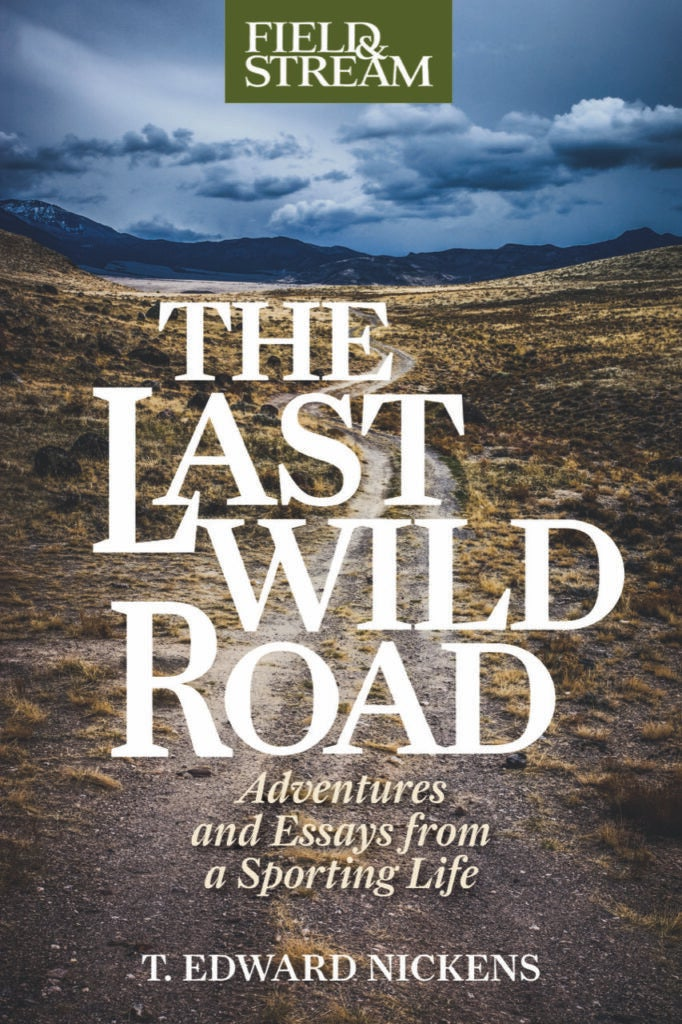 The Last Wild Road book by T. Edward Nickens